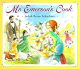 Mr. Emerson's Cook (0525458840) by Judy Schachner