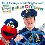 Police Officers! (Sesame Street) (Sesame Street(R) Elmos World(TM))