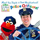 img - for Police Officers! (Sesame Street) (Sesame Street(R) Elmos World(TM)) book / textbook / text book