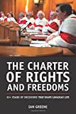The Charter of Rights and Freedoms: 30+ years of decisions that shape Canadian life