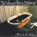 Vincent Black Shadow Fears in the Water