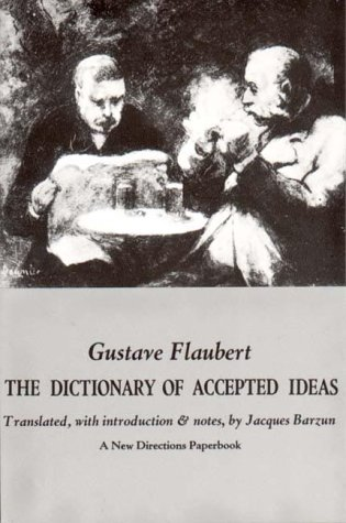 Dictionary of Accepted Ideas, GUSTAVE FLAUBERT, JACQUES BARZUN (TRANS.)
