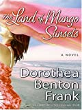 The Land of Mango Sunsets LP: A Novel (0061259284) by Frank, Dorothea Benton