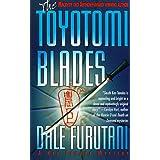 The Toyotomi Blades: A Ken Tanaka Mystery ~ Dale Furutani