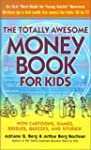 The Totally Awesome Money Book: For K...