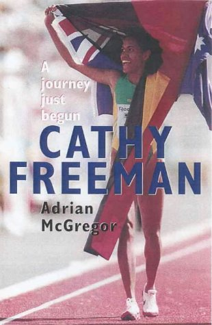 Cathy Freeman: A Journey Just Begun