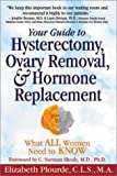 img - for Your Guide to Hysterectomy, Ovary Removal, & Hormone Replacement: What All Women Need to Know book / textbook / text book