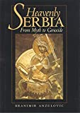 img - for Heavenly Serbia: From Myth to Genocide by Branimir Anzulovic (1999-03-01) book / textbook / text book