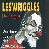 echange, troc Les Wriggles - Justice avec des Saucisses