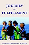Journey to Fulfillment (1413471188) by Constance Bradford Schuyler