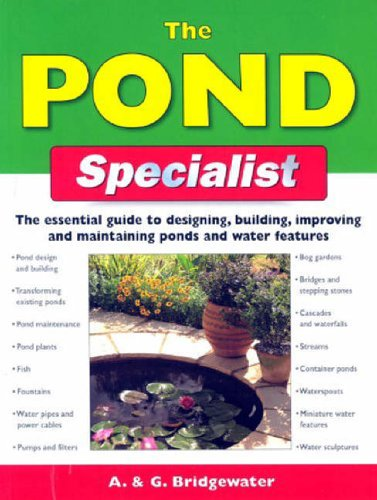 the-pond-specialist-the-essential-guide-to-designing-building-improving-and-maintaining-ponds-and-wa