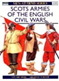 Scots Armies of the English Civil Wars (Men-at-Arms, Band 331)