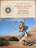 img - for Moving Within the Circle: Contemporary Native American Music and Dance. 2nd Edition. book / textbook / text book