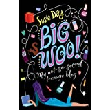BIG WOO: My not-so-secret teenage blogby Susie Day