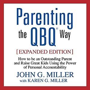 Parenting the QBQ Way Audiobook