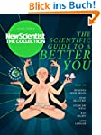 The Scientific Guide to a Better You:...