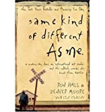 Same Kind of Different as Me: A Modern-day Slave, an International Art Dealer, and the Unlikely Woman Who Bound Them Together (Hardback) - Common