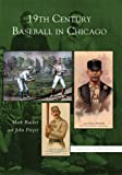 img - for 19th Century Baseball in Chicago (IL) (Images of Baseball) book / textbook / text book