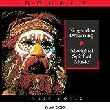 Didgeridoo Dreaming: Aboriginal Spiritual