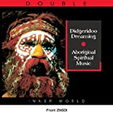 echange, troc Compilation - Didgeridoo Dreaming : Aboriginal Spiritual Music