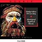 Didgeridoo Dreaming: Aboriginal Spiri...