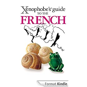 The Xenophobe's Guide to the French