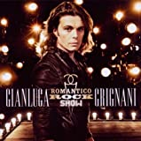 echange, troc Gianluca Grignani - Romantico Rock Show
