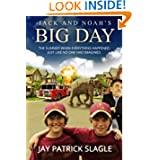 Jack and Noah's Big Day: The Summer When Everything Happened Just Like No One Had Imagined