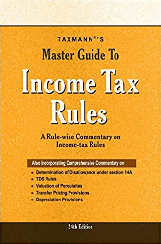 Taxmann Master Guide to Income Tax Rules - After FA 2017 - 24th Edition 2017