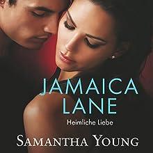 Jamaica Lane: Heimliche Liebe Hörbuch von Samantha Young Gesprochen von: Vanida Karun