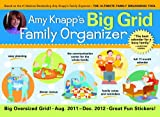 2012 Amy Knapp s Big Grid Family Organizer wall calendar: The essential organization and communication tool for the entire family
