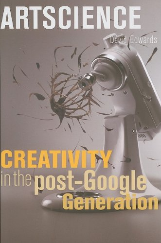 Artscience: Creativity in the Post-Google Generation