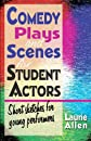 Comedy plays and scenes for student actors : short sketches for young performers