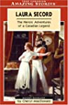 Laura Secord: The Heroic Adventures o...