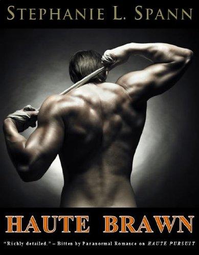 Haute Brawn (Haute Series, Book 3) PDF