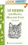10 Herbs for Happy, Healthy Cats: (Storey's Country Wisdom Bulletin A-261) (Storey Country Wisdom Bulletin)