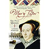 Mary Tudor: The First Queenby Linda Porter