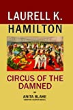 Circus Of The Damned (Large Print (Paperback)) (1596880651) by Laurell K. Hamilton