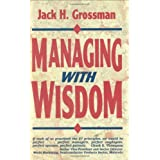 Managing With Wisdom (Motivational Series)