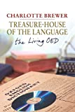 img - for Treasure-House of the Language: The Living Oed by Charlotte Brewer (9-Nov-2007) Paperback book / textbook / text book