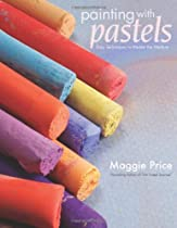 Free Painting with Pastels: Easy Techniques to Master the Medium Ebooks & PDF Download