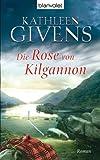 Die Rose von Kilgannon - Kathleen Givens