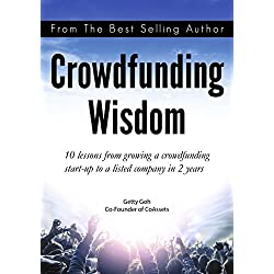 Crowdfunding Wisdom: 10 lessons from growing a crowdfunding start-up to a listed company in 2 years (English Edition)