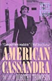 img - for American Cassandra: The Life of Dorothy Thompson book / textbook / text book