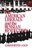 The American Liberals and the Russian Revolution (007036494X) by Lasch, Christopher