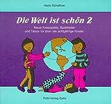 Image de Die Welt ist schön. Neue Kreisspiele, Spiellieder und Tänze für drei- bis achtjährige Kinder: Die Welt ist schön, Bd.2