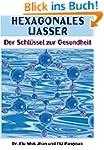 Hexagonales Wasser: Der Schl�ssel zur...