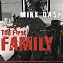 The First Family: Terror, Extortion, Revenge, Murder, and the Birth of the American Mafia Audiobook by Mike Dash Narrated by Lloyd James