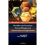 """Genie�en statt verzichten - Frei von Allergien und Lebensmittelunvertr�glichkeiten mit NAET: Ratgebervon """"Brigitte Teufl..."""""""
