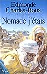 Nomade j'étais. Les Années africaines d'Isabelle Eberhardt par Charles-Roux